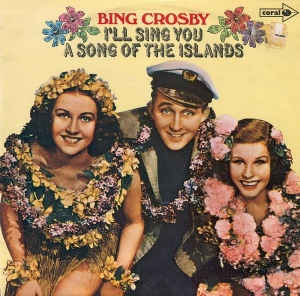 Bing sings songs of the islands
